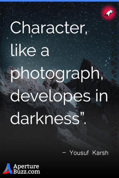 Character like a photograph developes in darkness