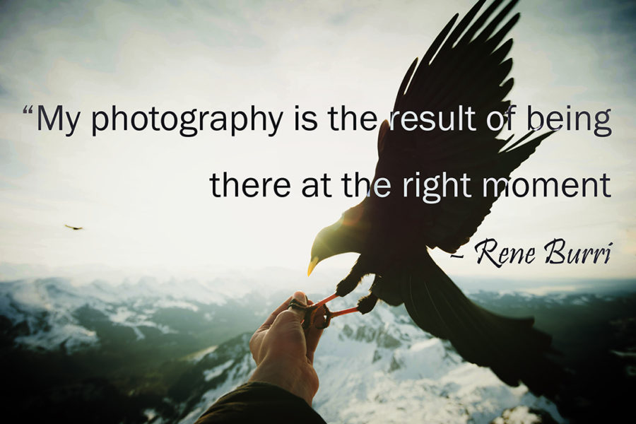 My photography is the result of being there at the right moment.Rene burri