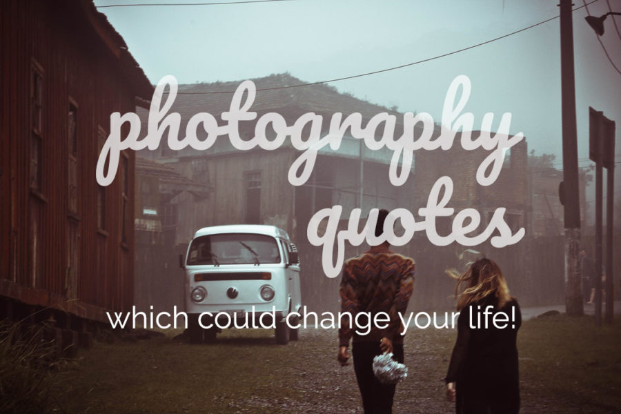 73 Of The Best Inspirational Quotes From The Legends Of Photography