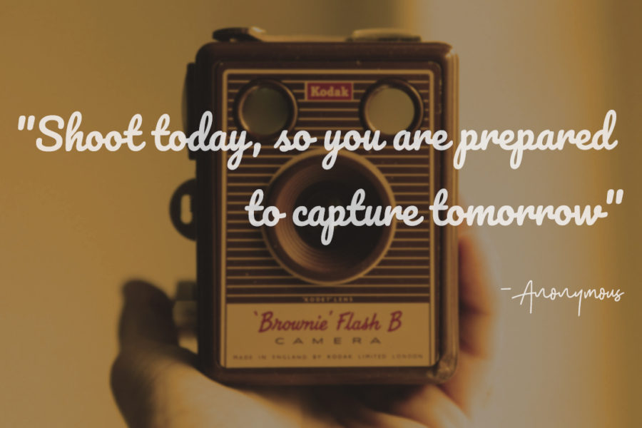 """Shoot today, so you are prepared to capture tomorrow"" -Anonymous"