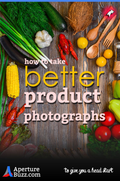 how to take better product photographs