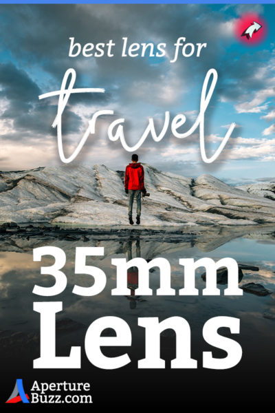 35mm lens as a travelling lens for DSLR and Mirrorless cameras