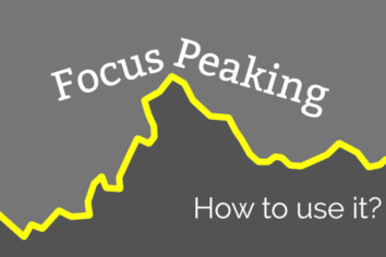 Focus Peaking technology and how to use it to pin point focus